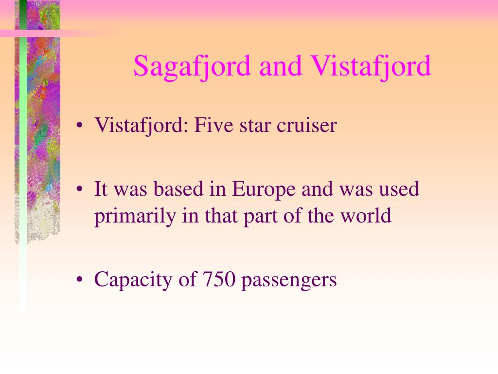 Sagafjord and Vistafjord