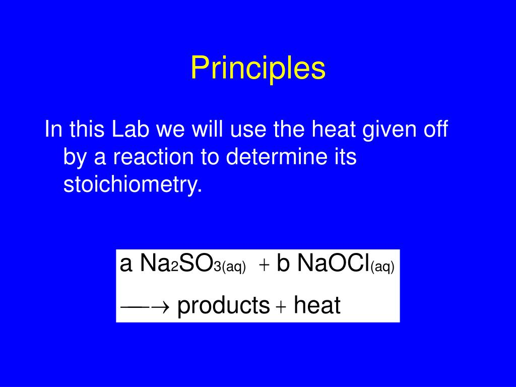 In this Lab we will use the heat given off by a reaction to determine its stoichiometry.