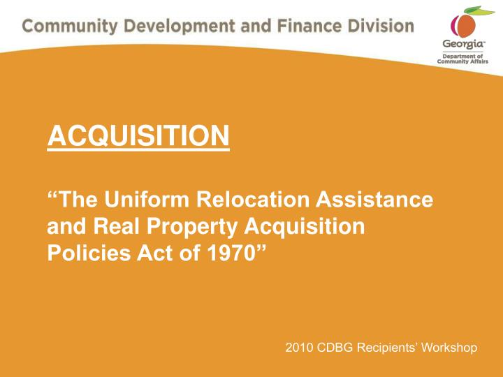 Acquisition the uniform relocation assistance and real property acquisition policies act of 1970 l.jpg