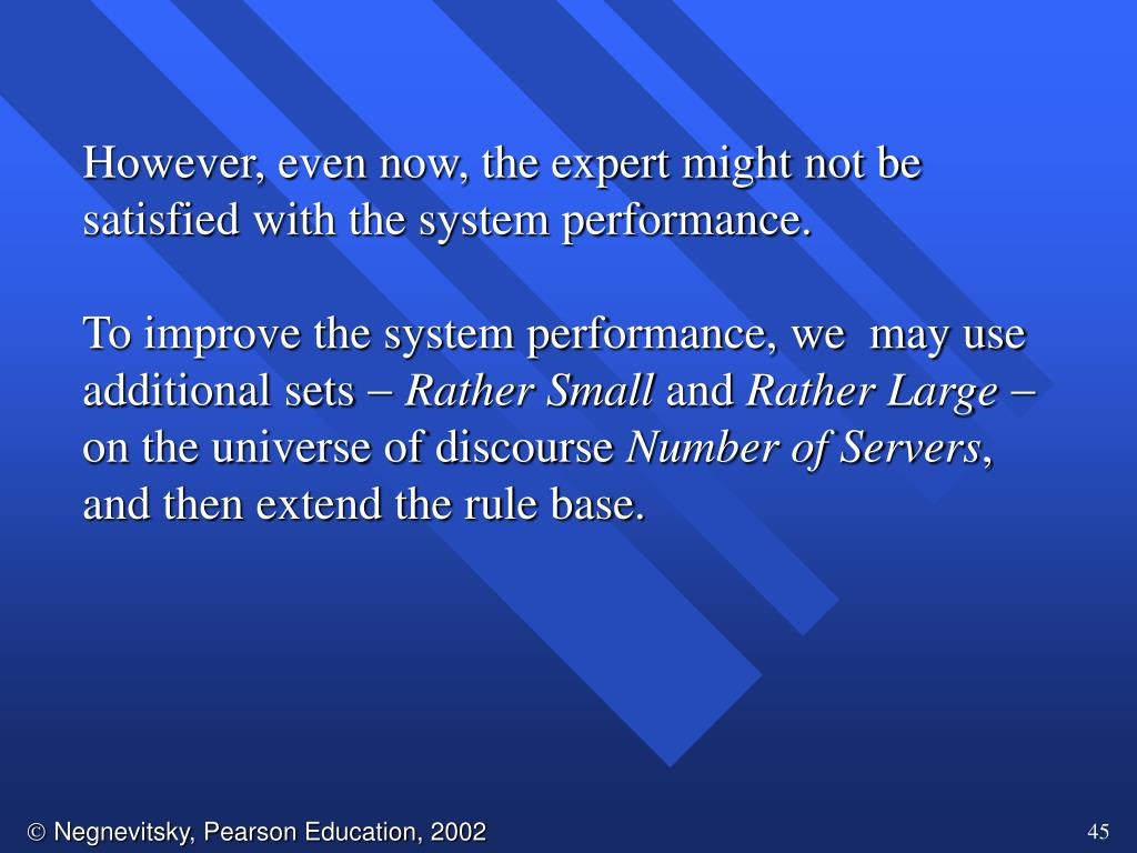 However, even now, the expert might not be satisfied with the system performance.