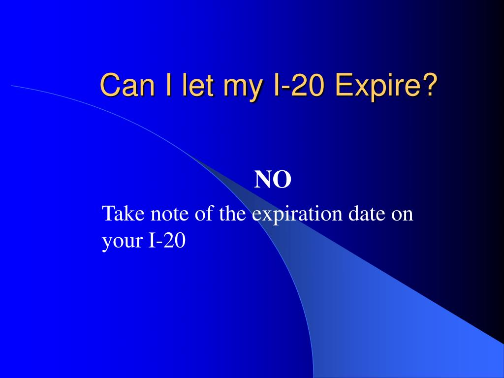 Can I let my I-20 Expire?