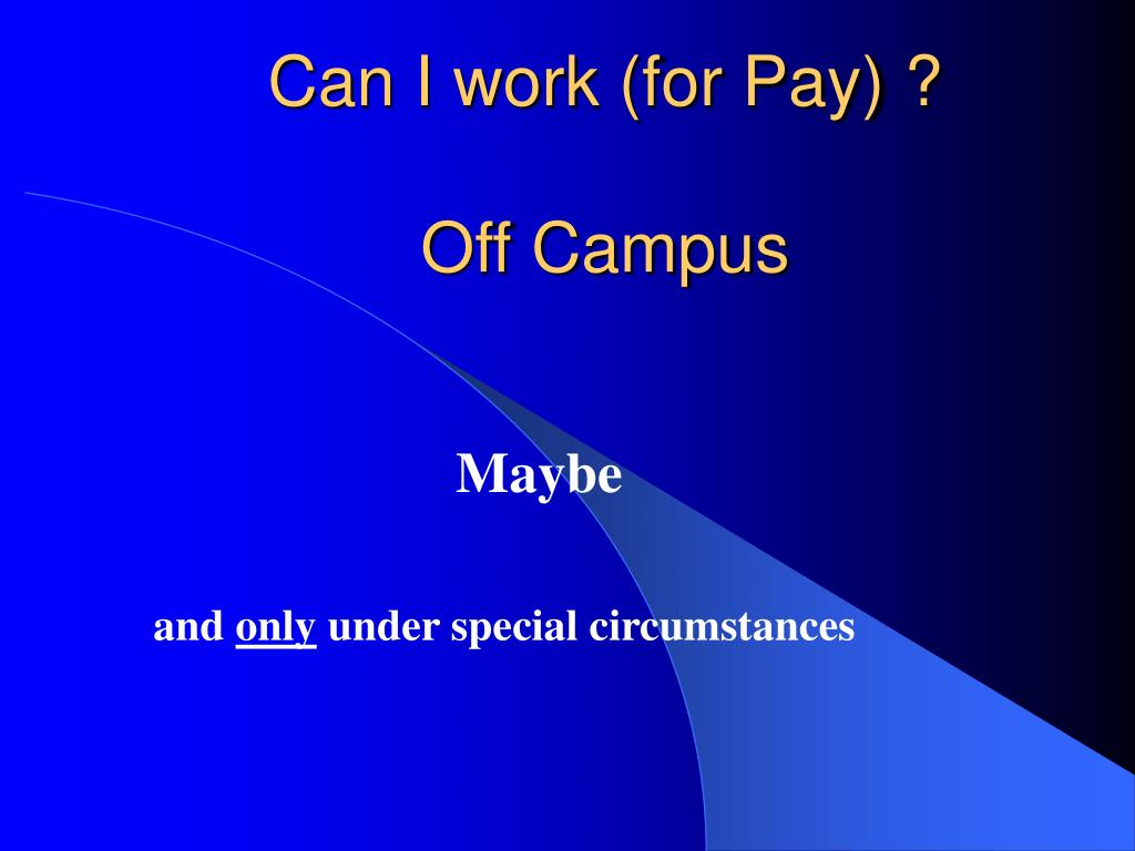 Can I work (for Pay) ?