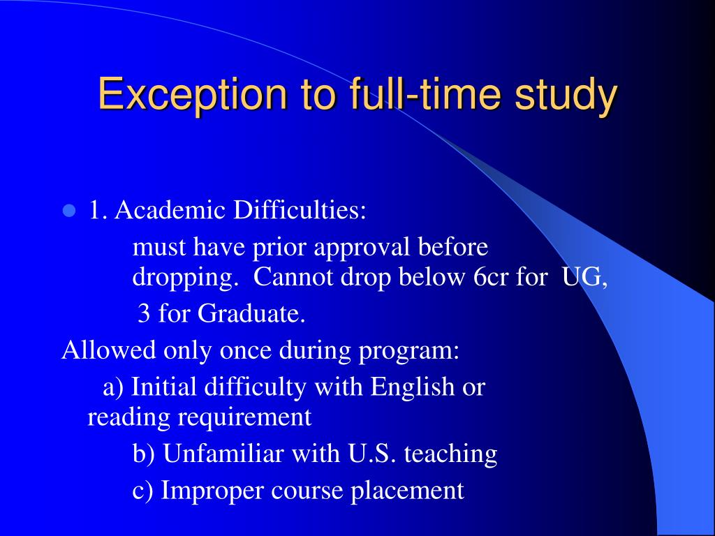 Exception to full-time study