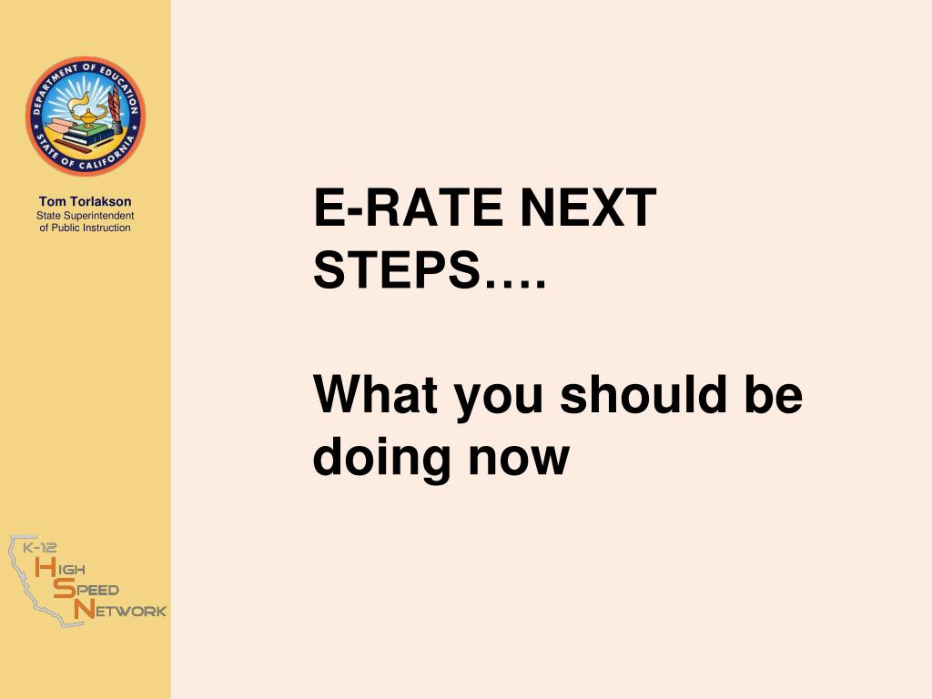 E-RATE NEXT STEPS….