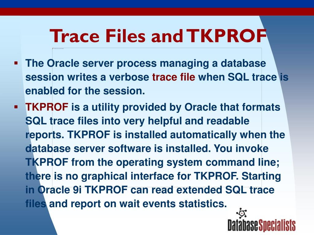 Trace Files and TKPROF