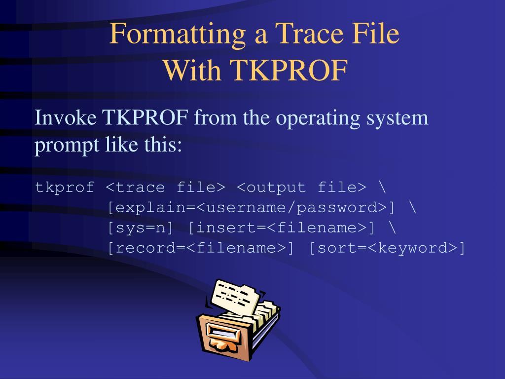 Formatting a Trace File