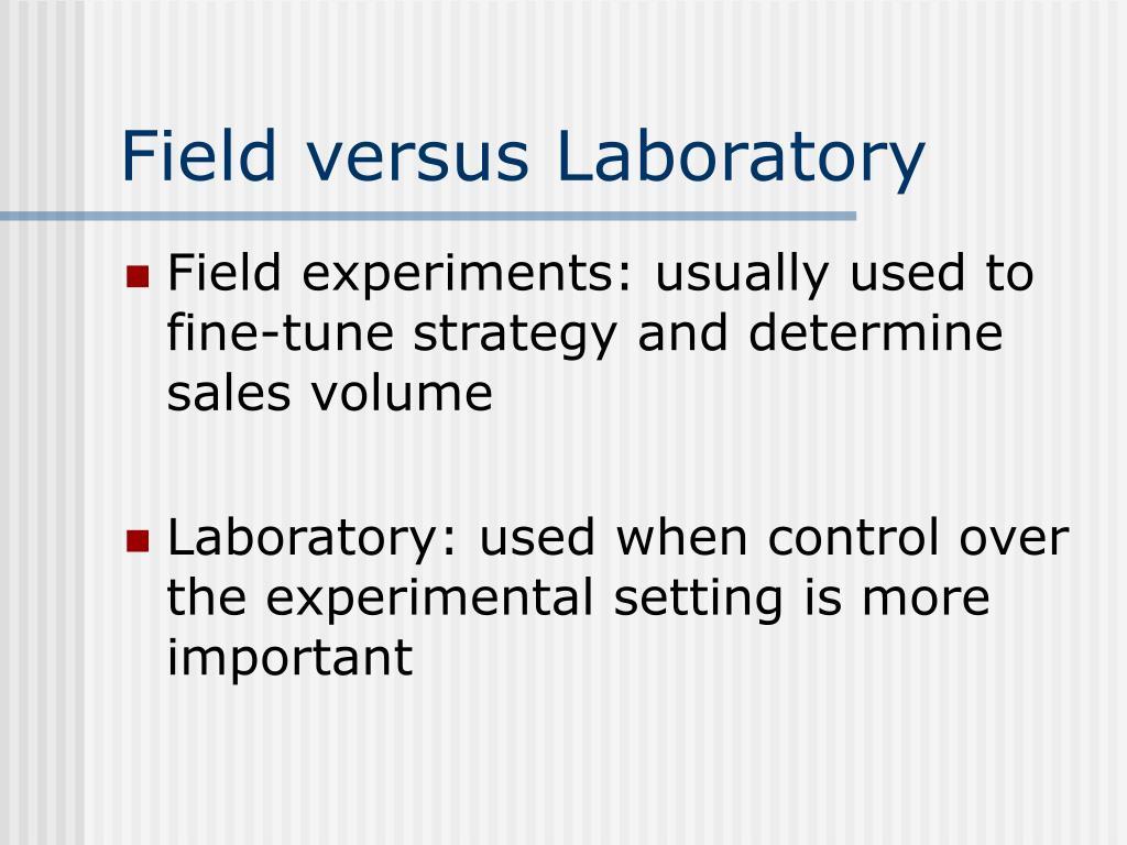 Field versus Laboratory