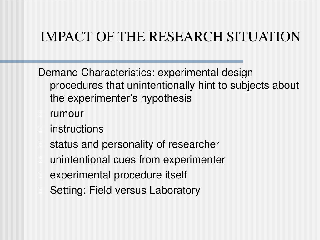 IMPACT OF THE RESEARCH SITUATION