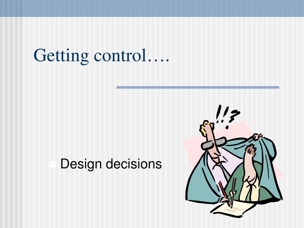 Getting control….