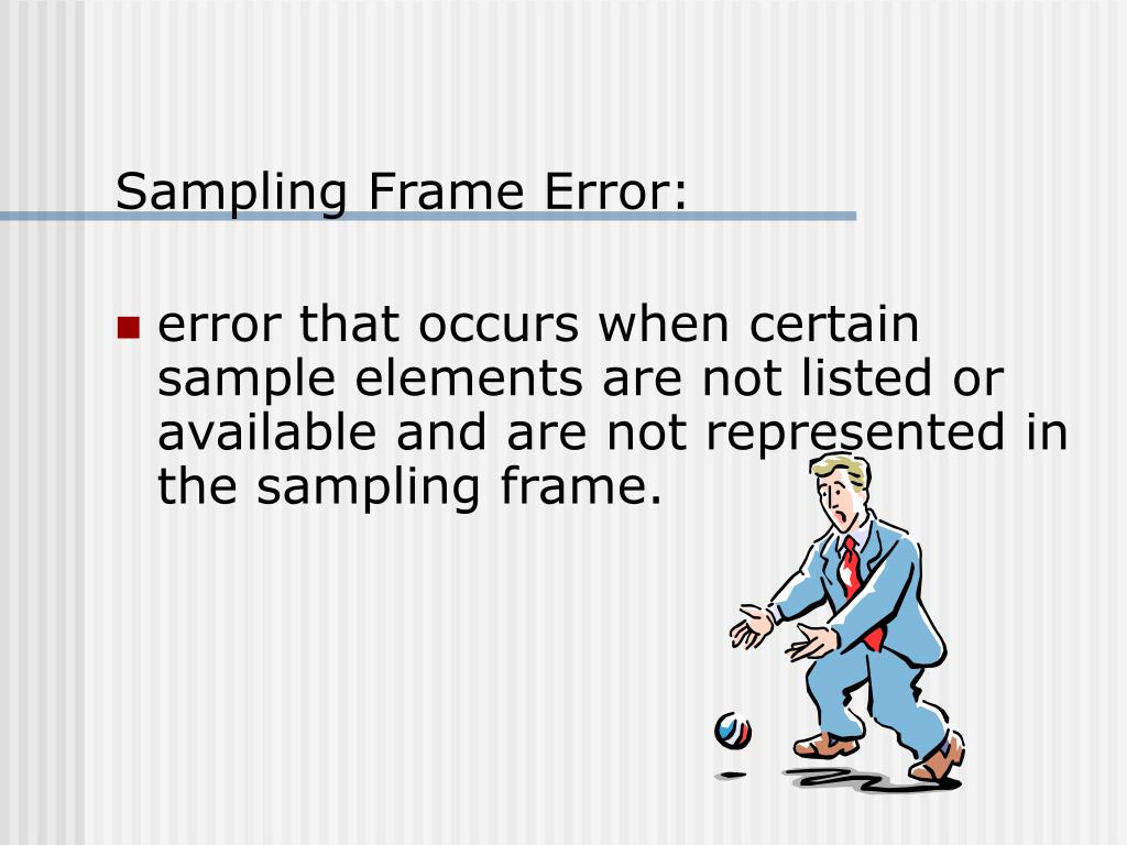 Sampling Frame Error: