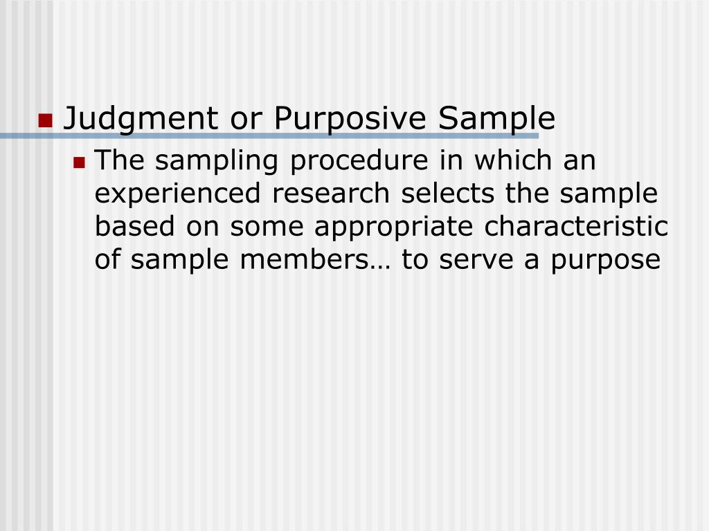 Judgment or Purposive Sample