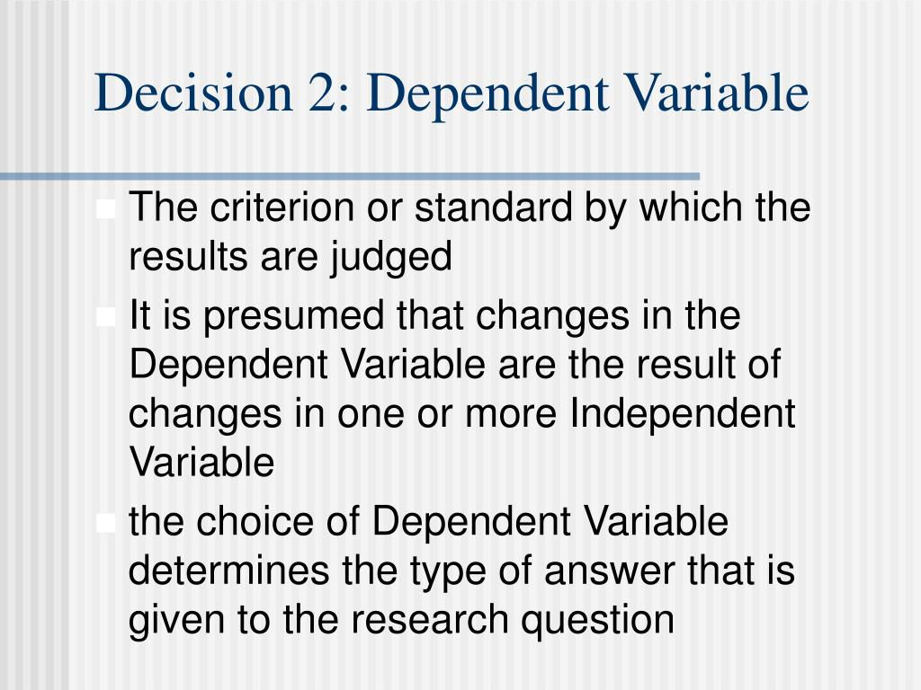 Decision 2: Dependent Variable