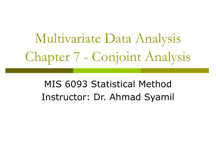 multivariate data analysis summary Multivariate data analysis  testing the assumptions of multivariate analysis 70   incorporating nonmetric data with dummy variables 86 summary 88 • questions.