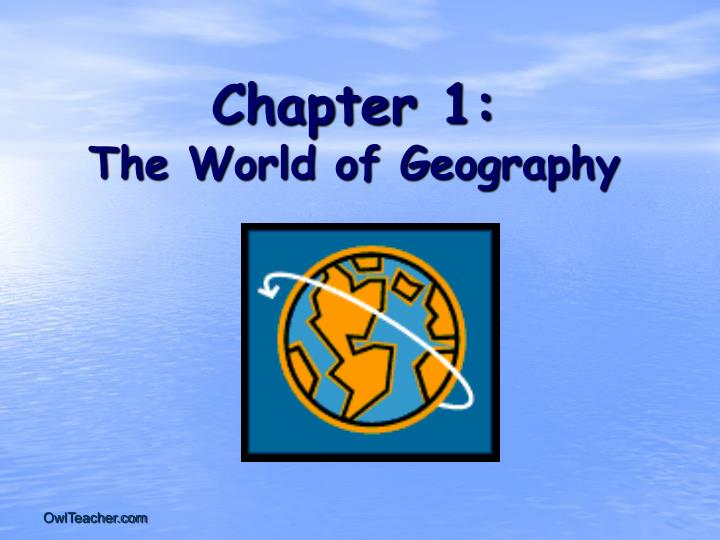 Chapter 1 the world of geography l.jpg