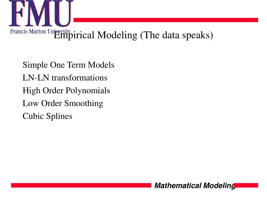 Empirical Modeling (The data speaks)