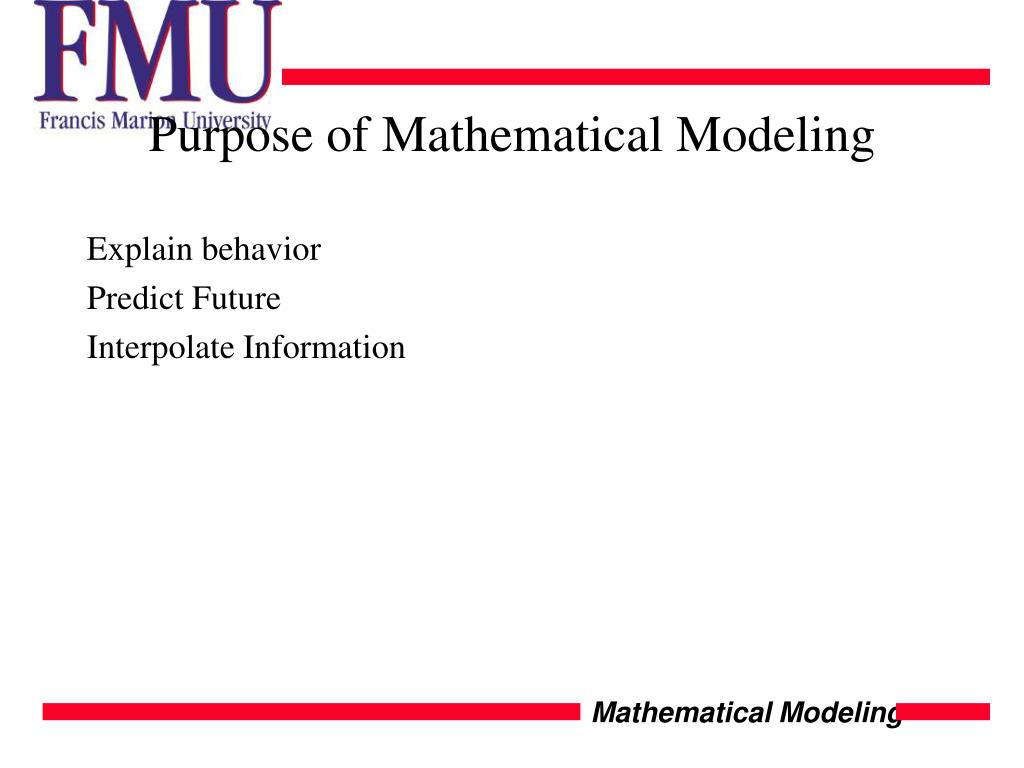 Purpose of Mathematical Modeling