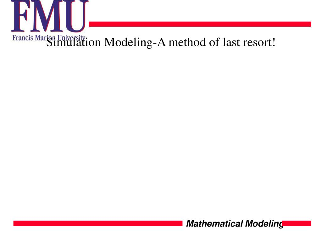 Simulation Modeling-A method of last resort!