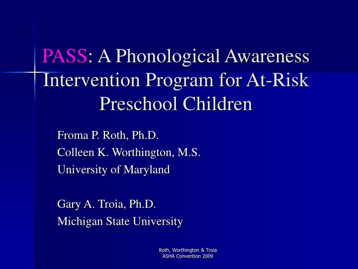 Pass a phonological awareness intervention program for at risk preschool children l.jpg