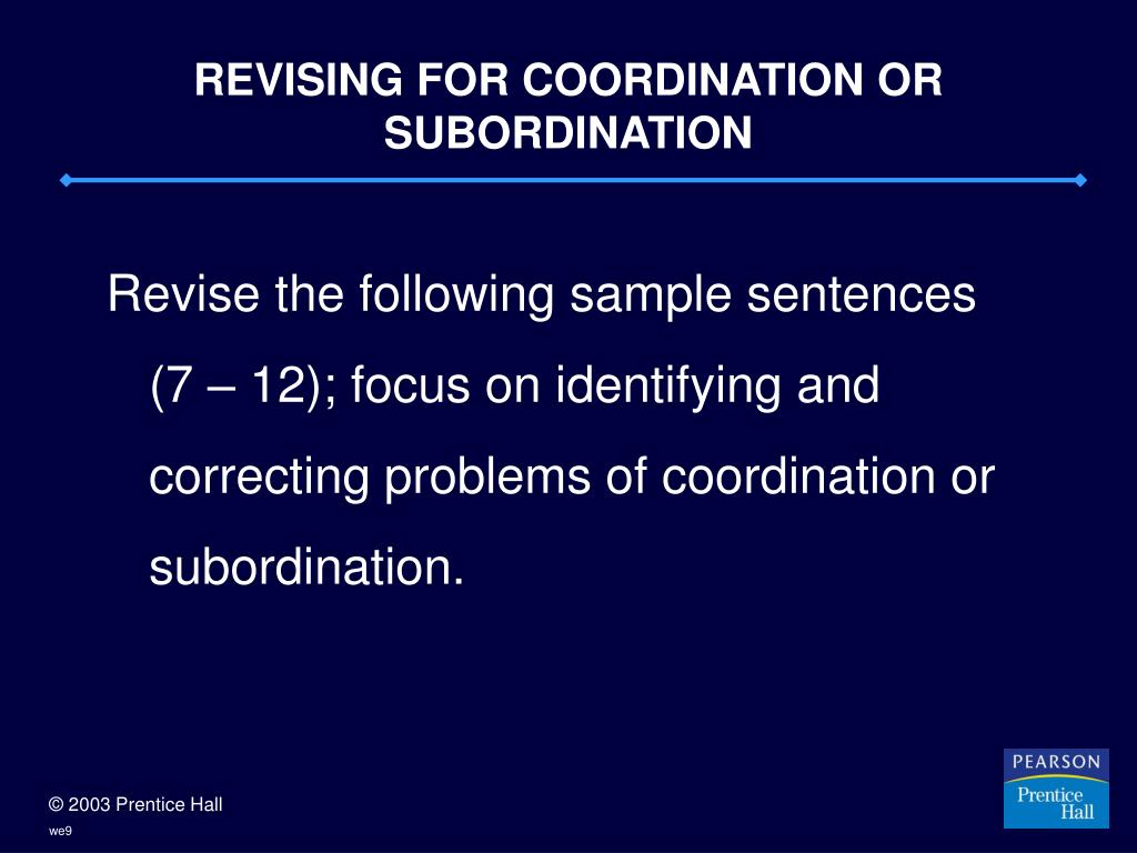 REVISING FOR COORDINATION OR SUBORDINATION