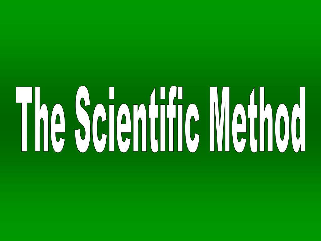 ppt - the scientific method powerpoint presentation