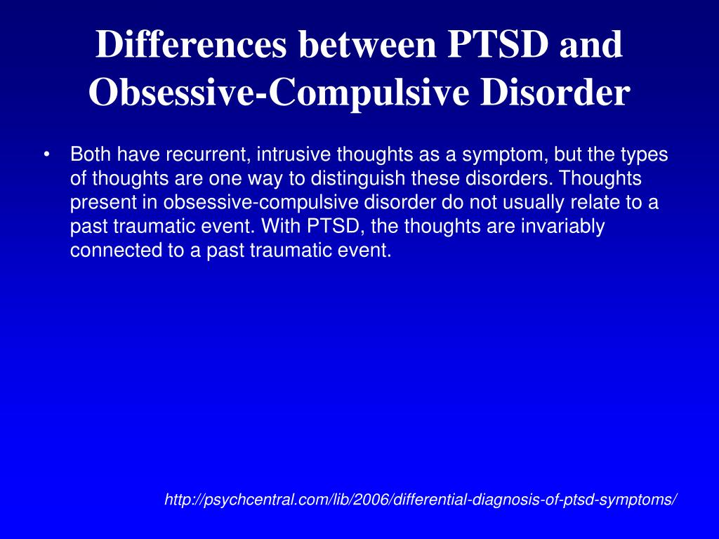 Differences between PTSD and Obsessive-Compulsive Disorder