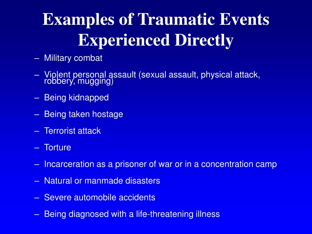Examples of Traumatic Events Experienced Directly
