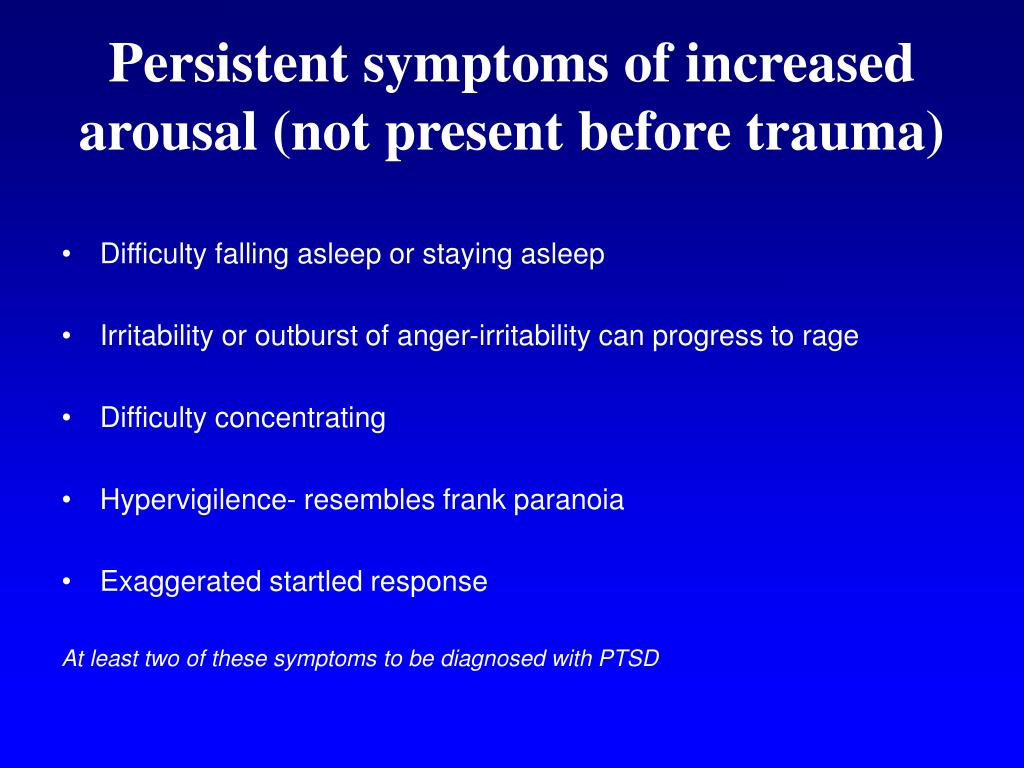 Persistent symptoms of increased arousal (not present before trauma)