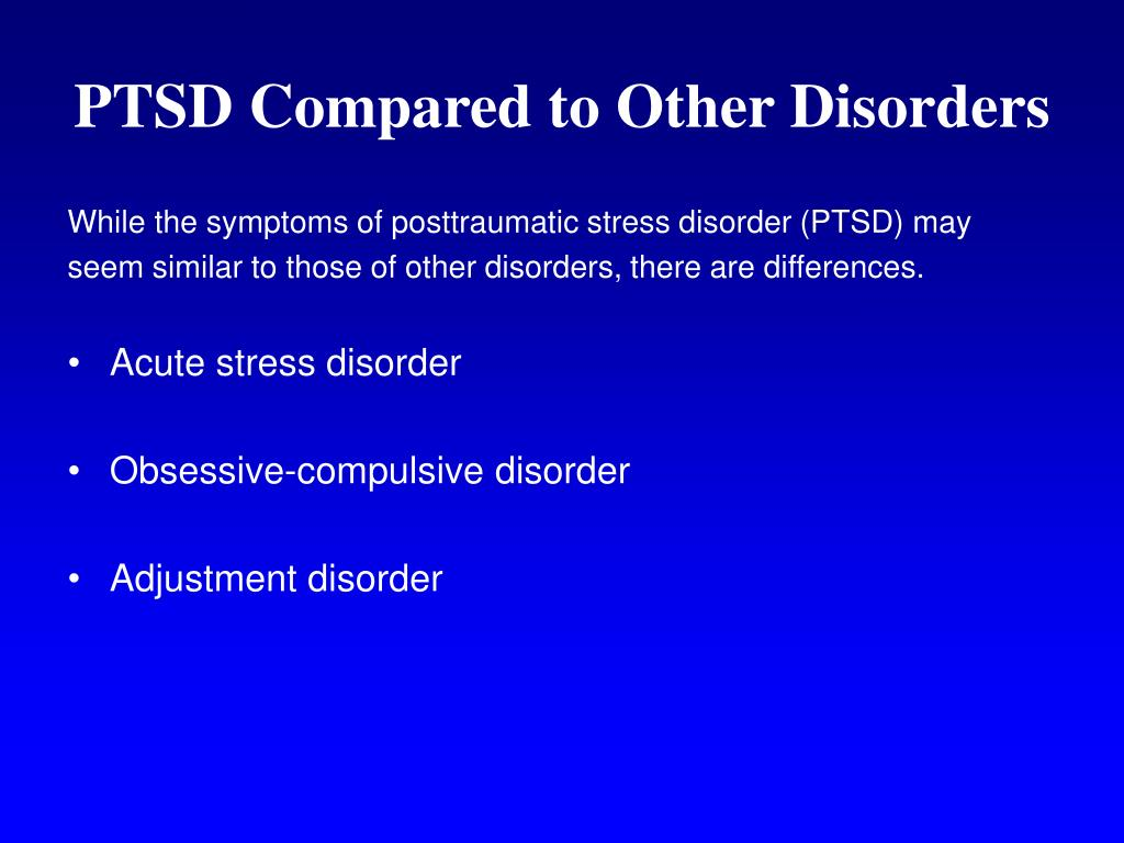 PTSD Compared to Other Disorders