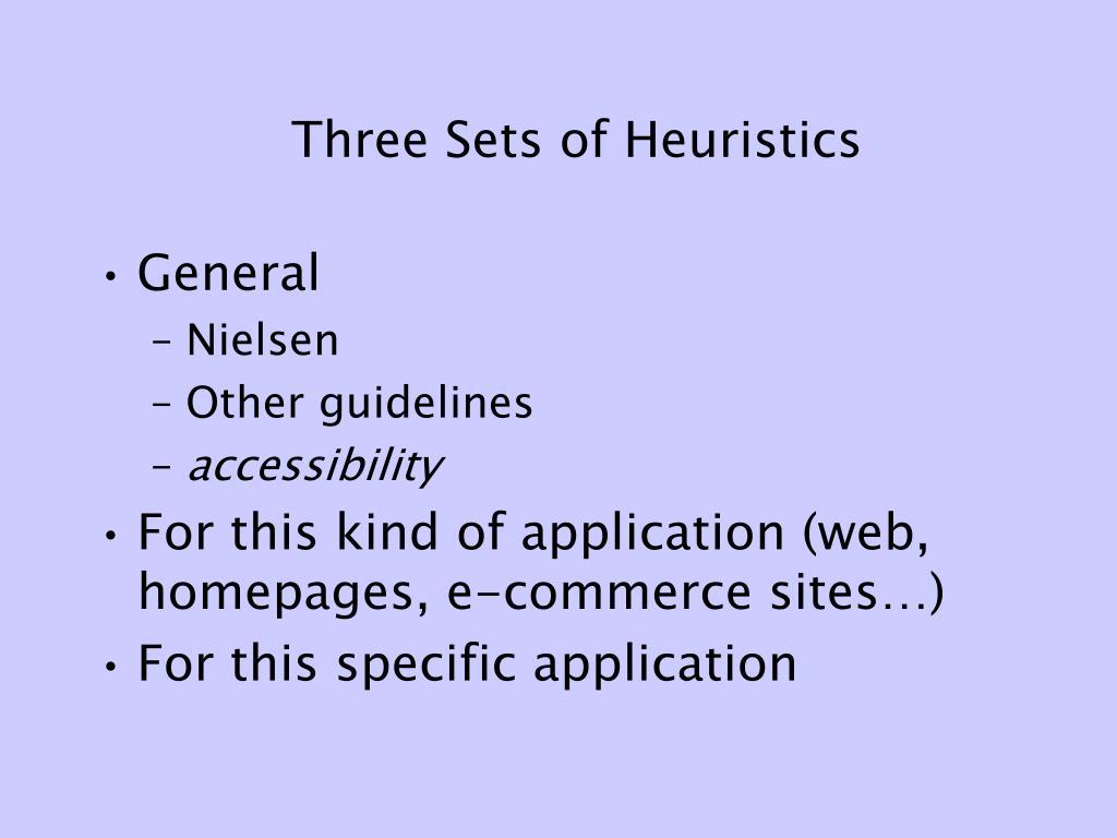 Three Sets of Heuristics