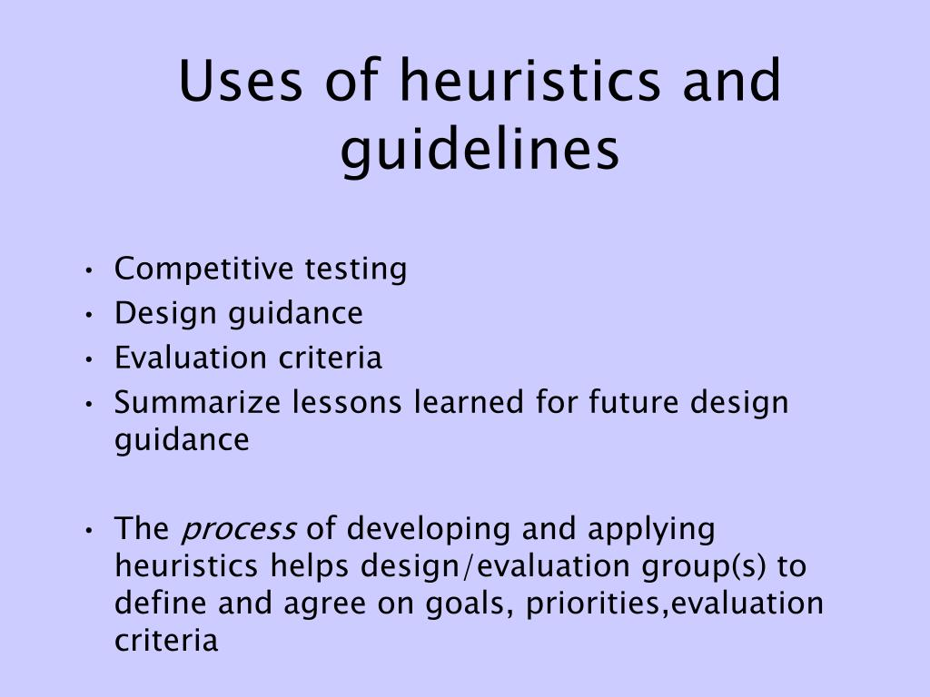 Uses of heuristics and guidelines