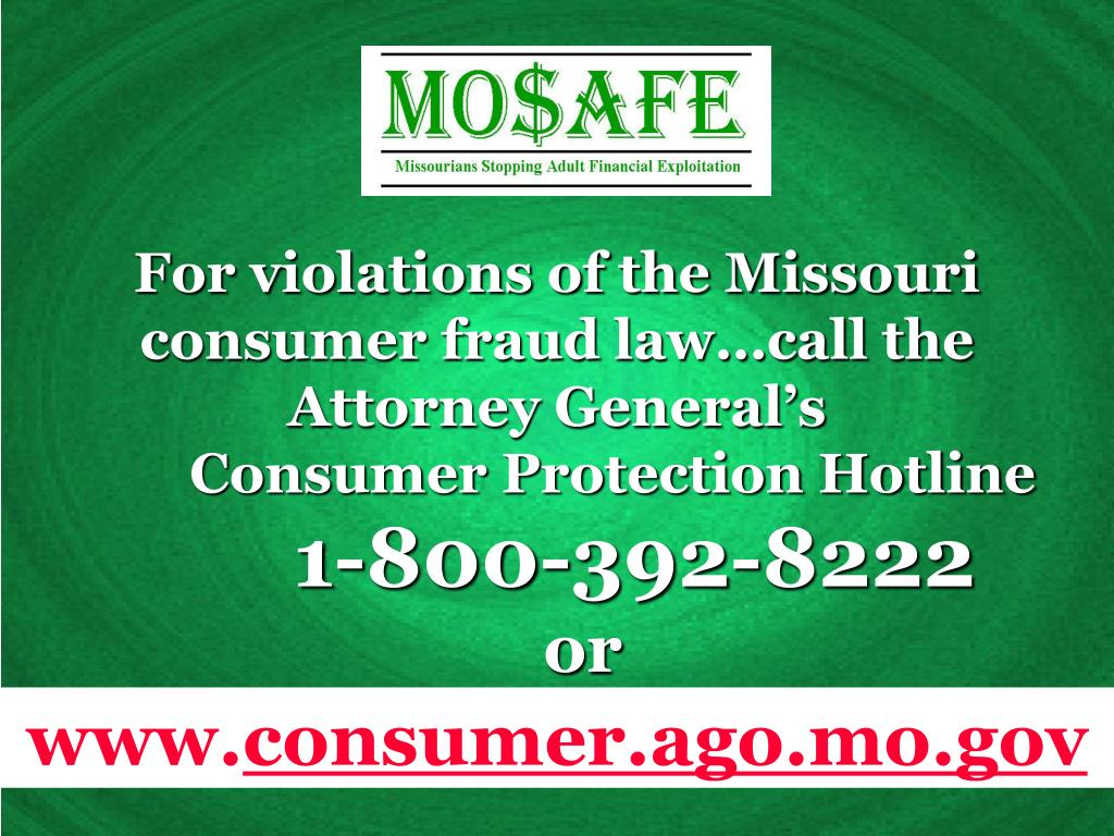 For violations of the Missouri consumer fraud law…call the Attorney General's