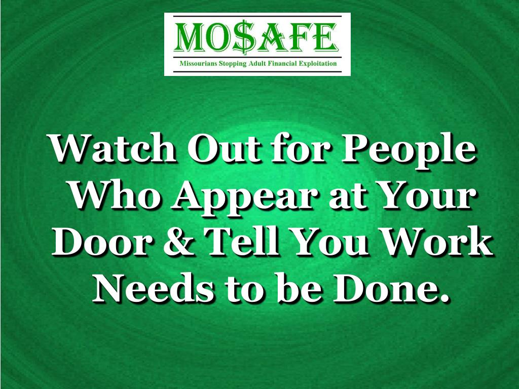 Watch Out for People Who Appear at Your Door & Tell You Work Needs to be Done.