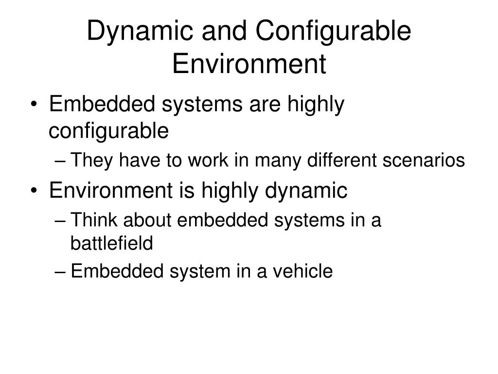 Dynamic and Configurable Environment