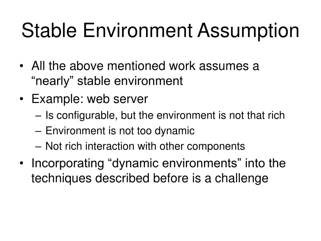 Stable Environment Assumption
