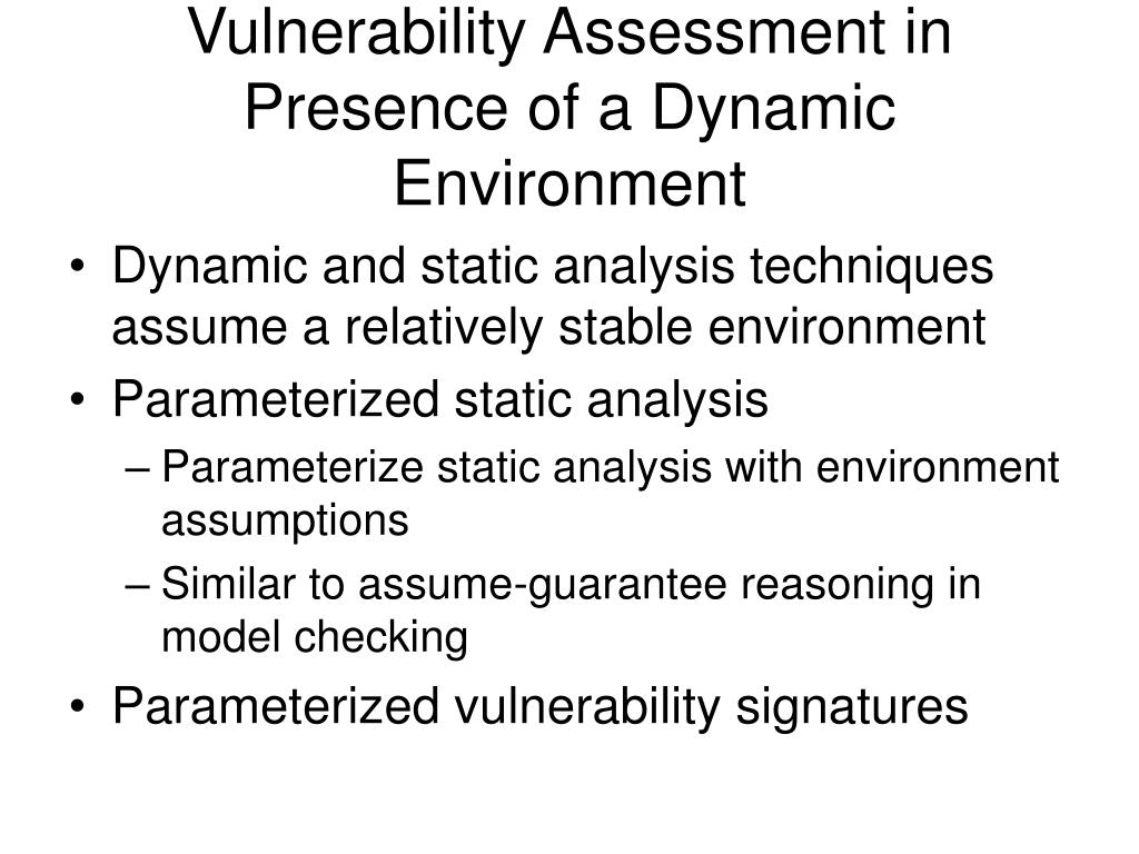 Vulnerability Assessment in Presence of a Dynamic Environment