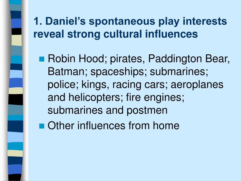 1. Daniel's spontaneous play interests reveal strong cultural influences