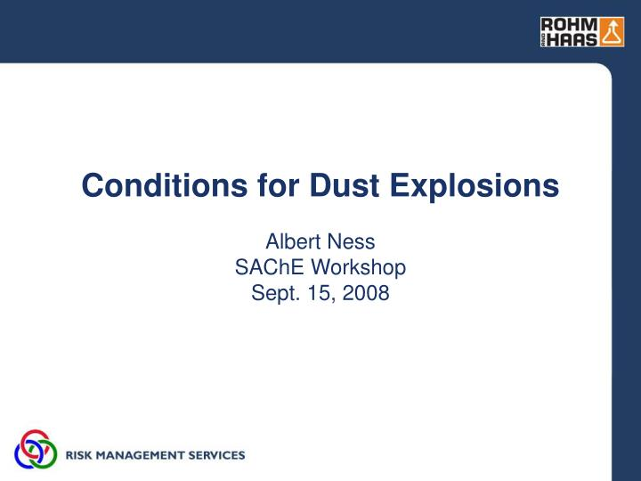 Conditions for dust explosions l.jpg