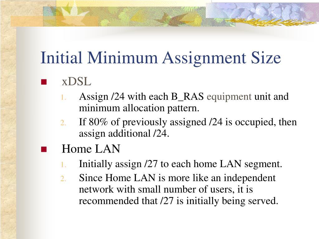 Initial Minimum Assignment Size