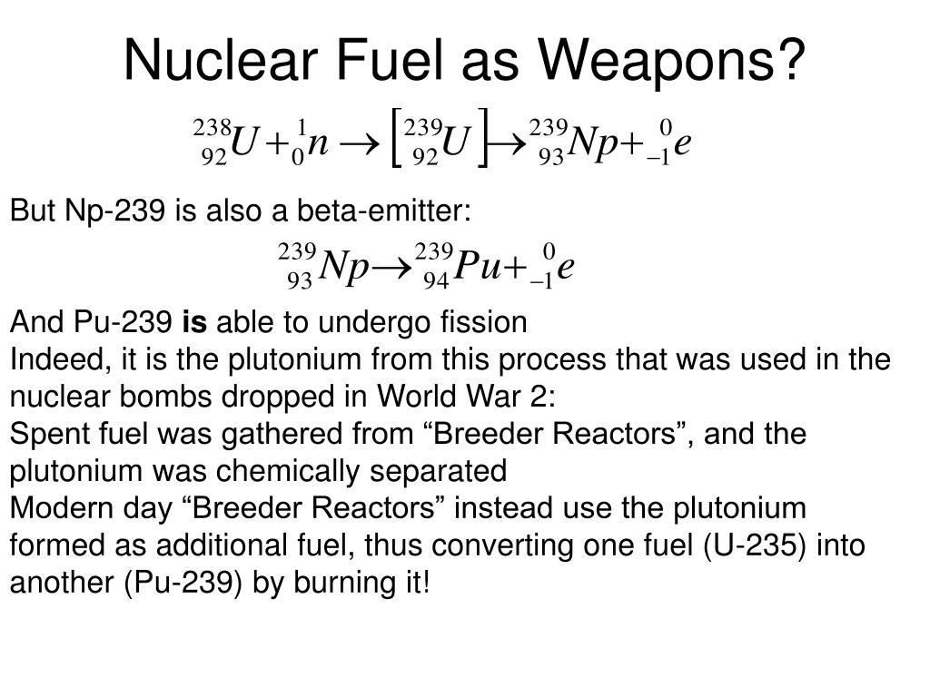 Nuclear Fuel as Weapons?