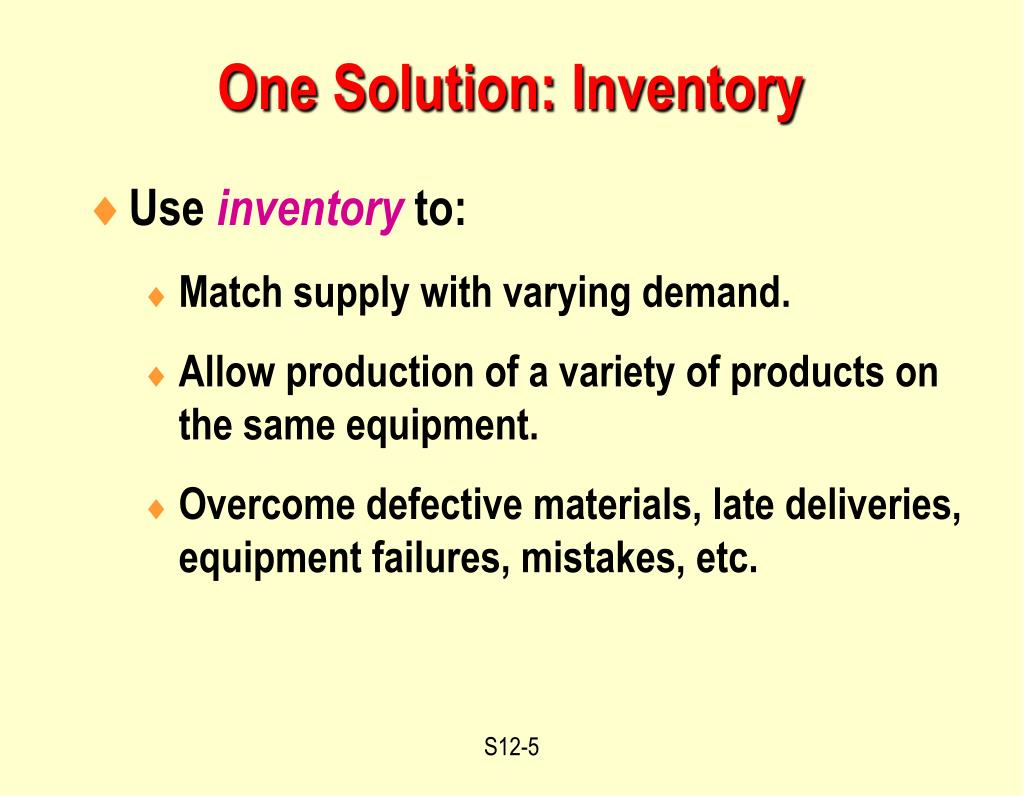 One Solution: Inventory