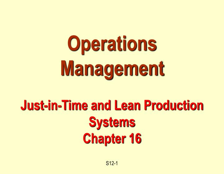 Operations management just in time and lean production systems chapter 16