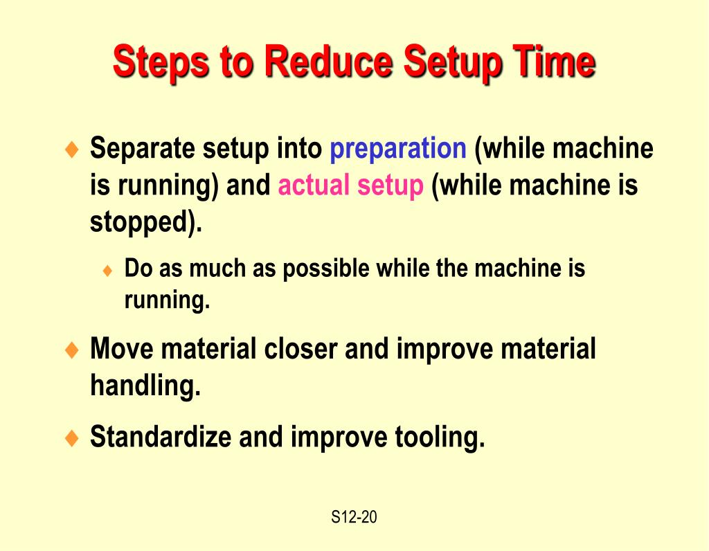 Steps to Reduce Setup Time