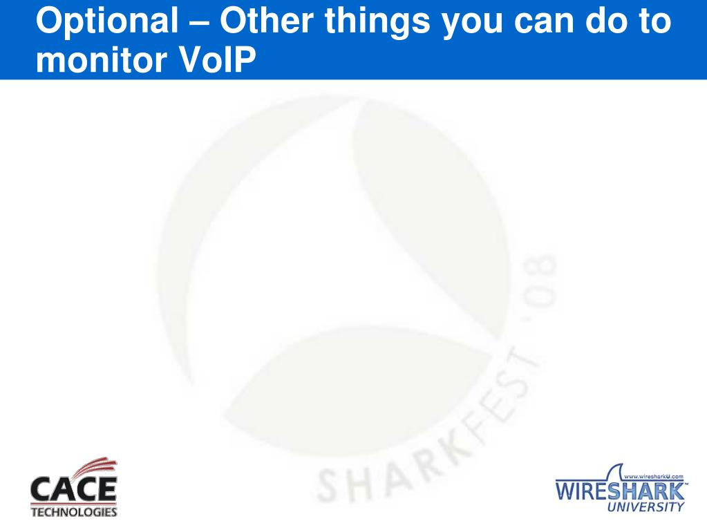 Optional – Other things you can do to monitor VoIP