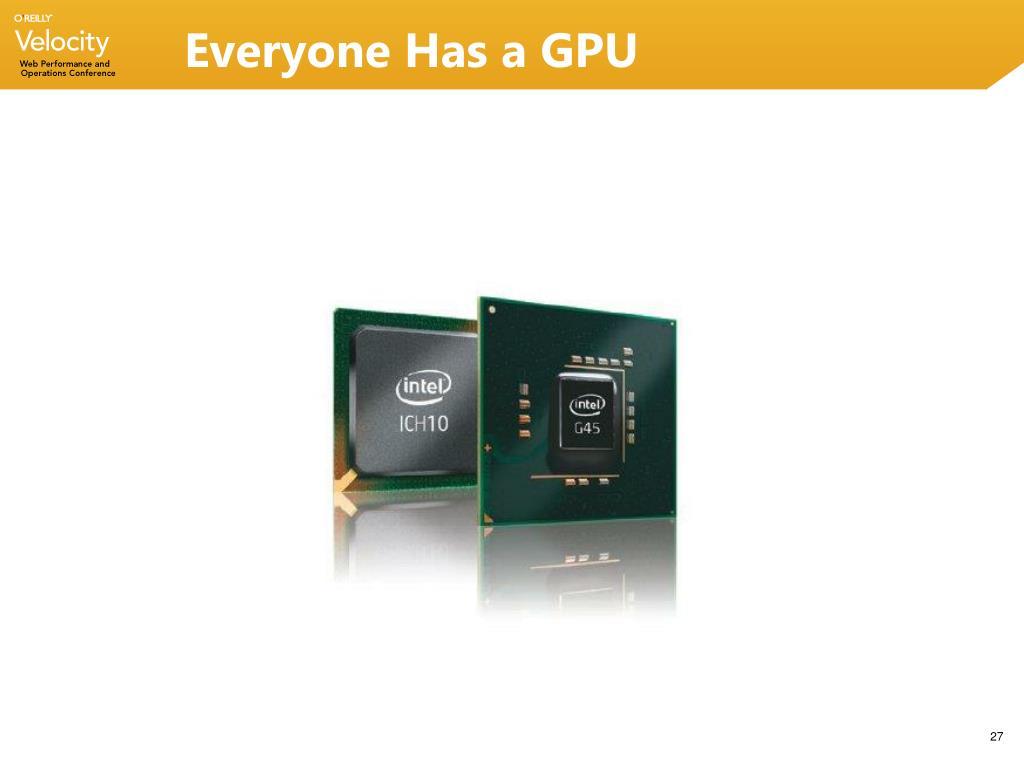 Everyone Has a GPU