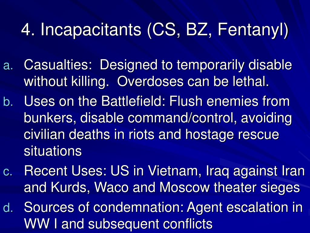 4. Incapacitants (CS, BZ, Fentanyl)