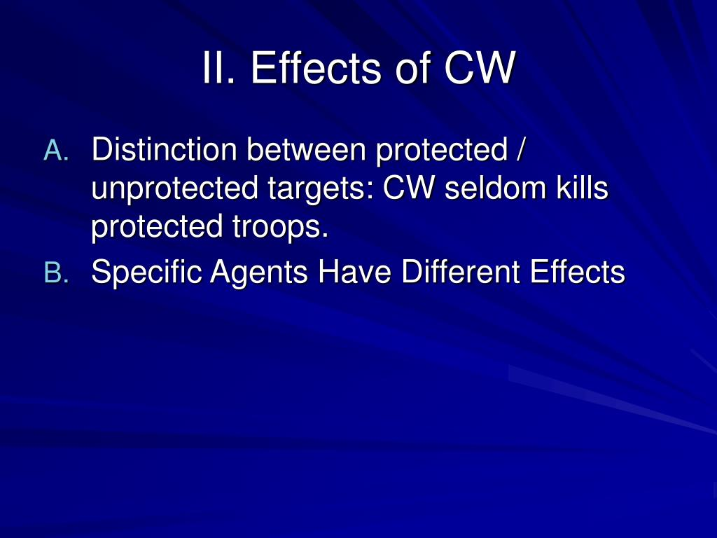 II. Effects of CW