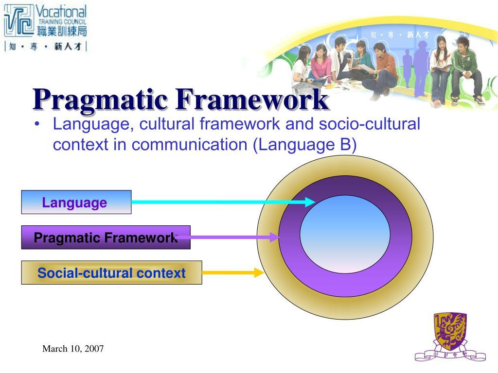 Pragmatic Framework