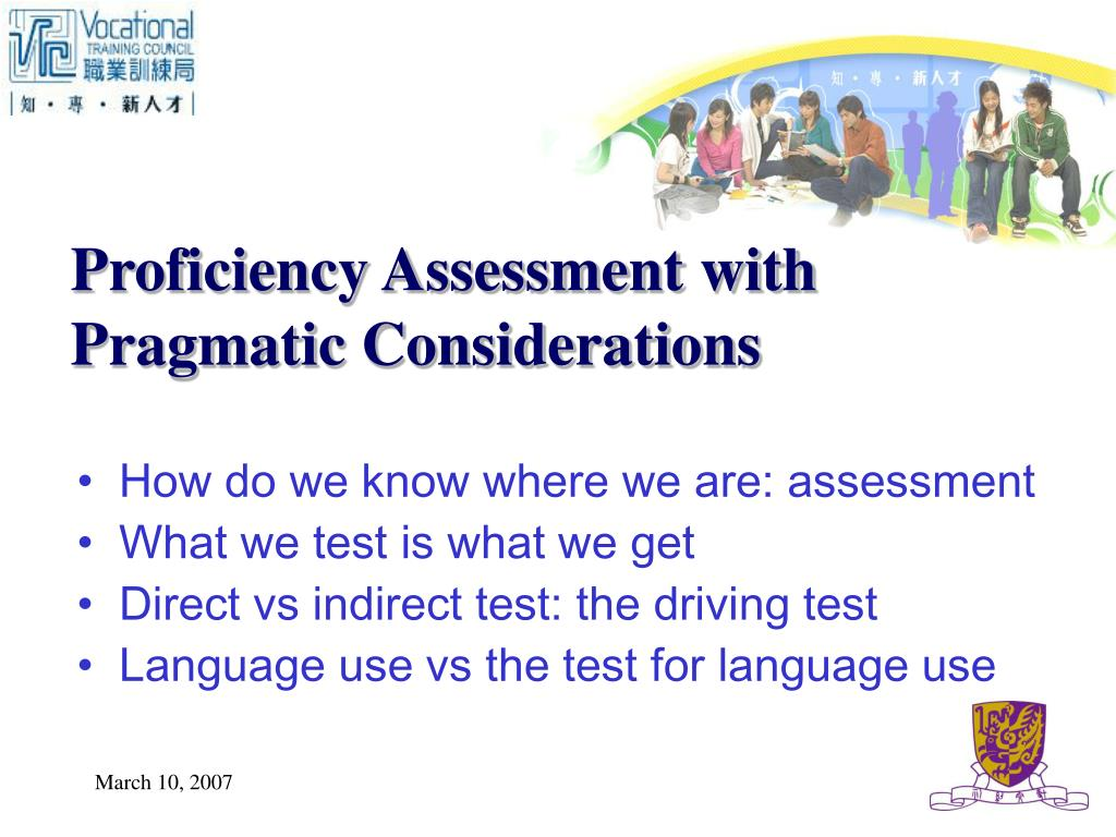 Proficiency Assessment with Pragmatic Considerations