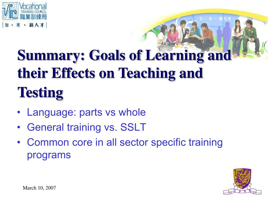 Summary: Goals of Learning and their Effects on Teaching and Testing