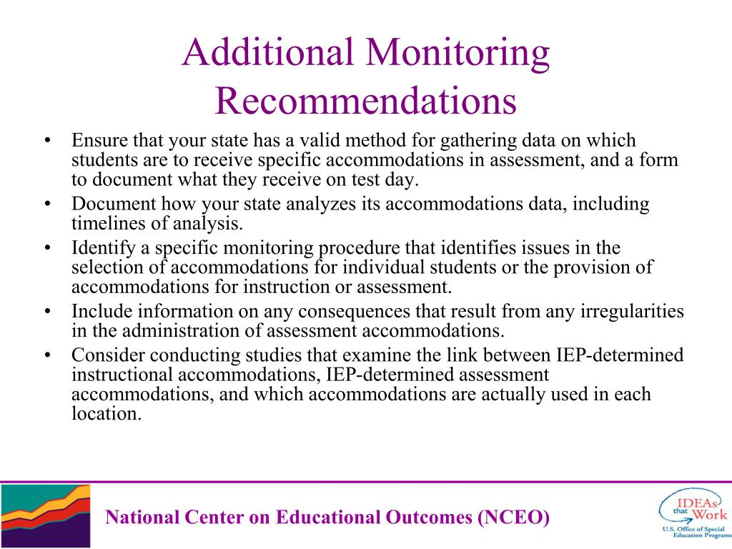 Ensure that your state has a valid method for gathering data on which students are to receive specific accommodations in assessment, and a form to document what they receive on test day.